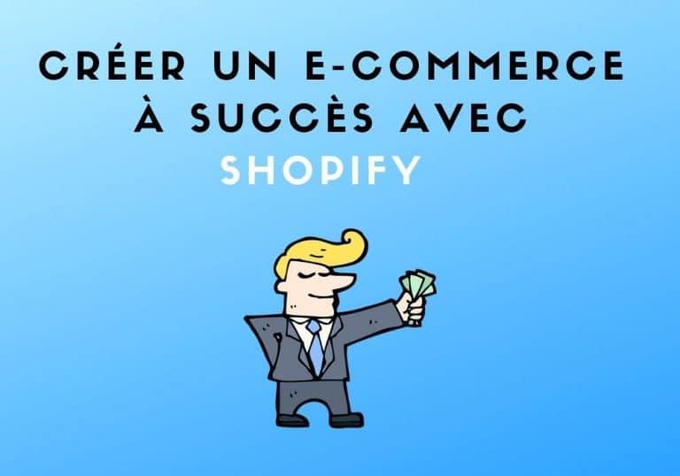 reussir un e-commerce avec shopify